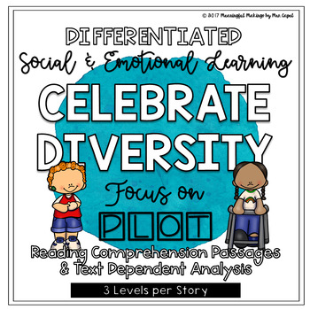 Differentiated Social/Emotional Reading; Focus on Diversity & Plot