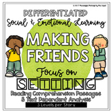 Differentiated Social/Emotional Reading; Focus on Making Friends & Setting