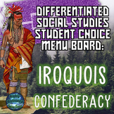 Differentiated Social Studies Choice Menu: The Iroquois Confederacy