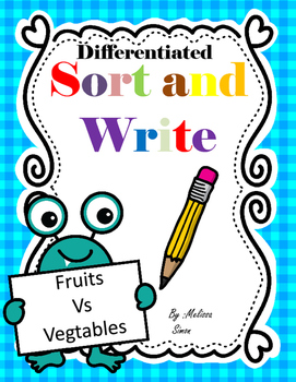 Differentiated Sort and Write- Fruits and Vegetables