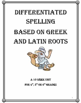 Differentiated Spelling Based on Greek and Latin Roots - A Ten Week Unit
