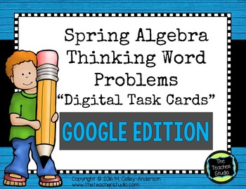 Differentiated Spring Algebra Thinking Task Cards GOOGLE EDITION