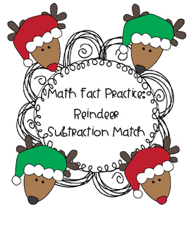 Differentiated Subtraction Facts: Reindeer Match/ Write The Room