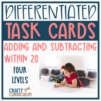 Differentiated Task Cards Adding and Subtracting Within  2