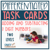 Differentiated Task Cards Three Digit Numbers Adding and Subtracting Two Levels