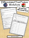 Differentiated Text Feature Worksheets