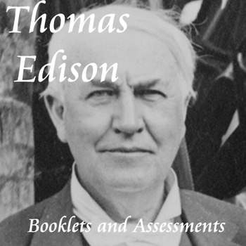 Differentiated Thomas Edison Reading Passages and Booklets and Assessments