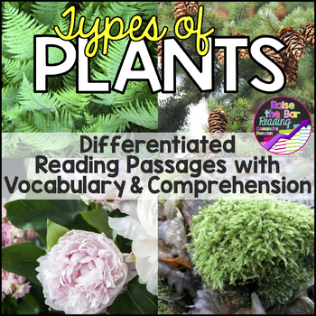 Differentiated Types of Plants Reading Passage, Vocabulary & Comprehension