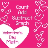 Differentiated Valentine's Day Math: Count-Add-Subtract-Graph