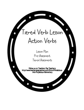 Differentiated Verbs Tiered Lesson Preassessment and Post Assessment