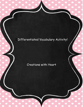 Differentiated Vocabulary Activity--CAN BE USED WITH ANY VOCABULARY WORDS!