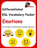Differentiated Vocabulary Packet for ESL Students - Emotions