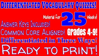 Differentiated Vocabulary Quizzes!  Common Core Aligned!  Answer Keys Included!