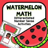 Differentiated Watermelon Number Sense Summer Math for Pre