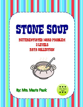 Differentiated Word Problem- 3 levels - Stone Soup