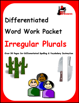 Differentiated Word Work & Vocabulary Packet - Irregular Plurals