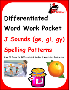 Differentiated Word Work & Vocabulary Packet - J Sounds - J, GE, GI, GY