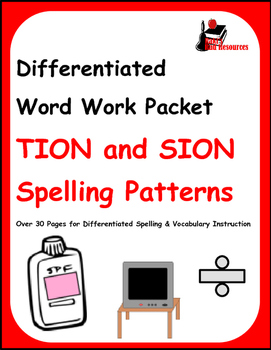 Differentiated Word Work & Vocabulary Packet - TION and SION Endings