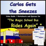 Differentiated Worksheet, Quiz, Ans - Magic School Bus - Carlos Gets Sneezes *