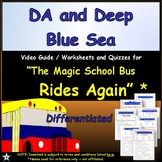 Differentiated Worksheet, Quiz, Ans - Magic School Bus -DA and Deep Blue Sea *