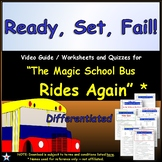 Differentiated Worksheet, Quiz Ans - Magic School Bus - Ready, Set, Fail !  *