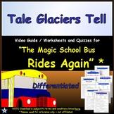Differentiated Worksheet, Quiz, Ans - Magic School Bus -Tales Glaciers Tell *
