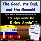 Differentiated Worksheet, Quiz Ans - Magic School Bus The Good, Bad Gnocchi *