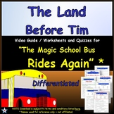 Differentiated Worksheet, Quiz Ans - Magic School Bus - The Land Before Tim   *