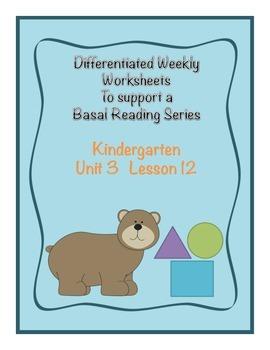 Differentiated Worksheets: Kindergarten Journeys-Unit 3 Lesson 12