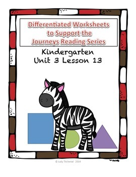 Differentiated Worksheets - Journeys Reading Series-Unit 3 Lesson 13