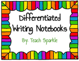 Differentiated Writing Notebooks