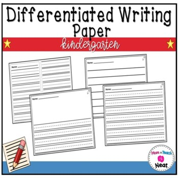 Differentiated Writing Sheets-Kindergarten Writing Paper