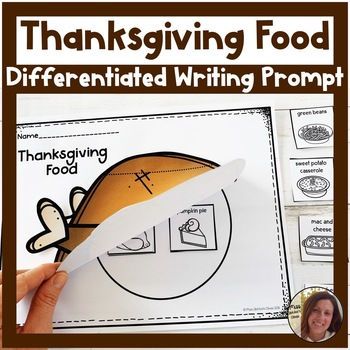 Differentiated Writing Prompt   Favorite Thanksgiving Food   Special Ed Resource