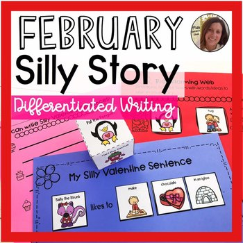 Silly Valentine Story | February Differentiated Writing Prompt
