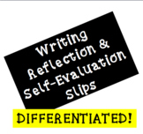 Differentiated Writing Reflection and Self-Evaluation Slips