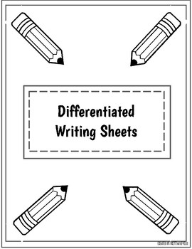 Differentiated Writing Sheets