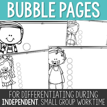 Bubble Pages: Differentiating During Independent Work Time