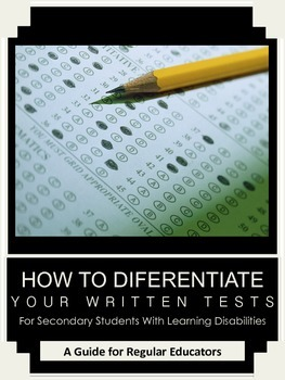 Differentiating Written Tests for Secondary Students with Learning Disabilities