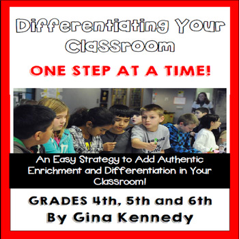 Differentiation: Start Adding Enrichment To Your Classroom One Step At A Time!