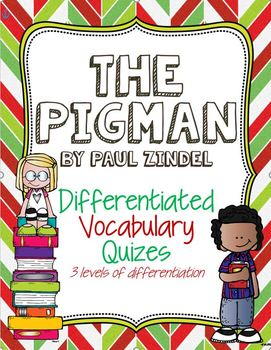 Differentitated Vocab Quizzes for The Pigman by Paul Zindel