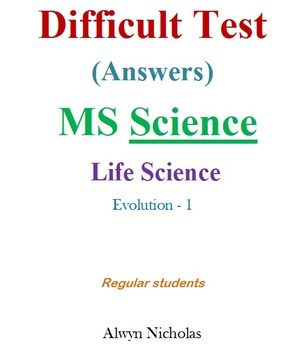 Difficult Test (Answers): MS Life Science–Evolution-1 (Regular)