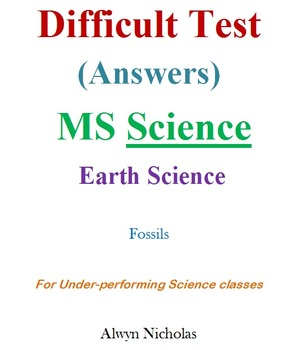 Difficult Test (Answers):MS Earth Science–Fossils (Under-performing)