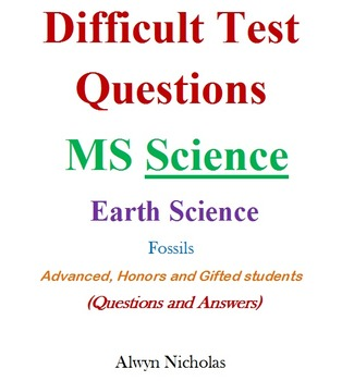 Difficult Test (Questions & Answers): MS Earth Science - Fossils (Hon.-Adv.Gift)