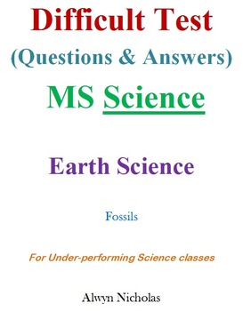 Difficult Test (Questions & Answers):MS Earth Science-Fossils (Under-performing)