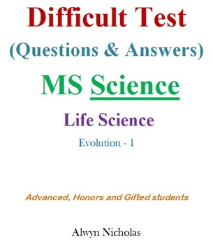 Difficult Test (Questions & Answers):MS Life Sci-Evolution-1 (Adv.Hon.Gifted)