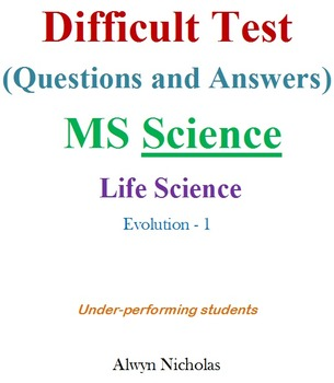 Difficult Test (Questions & Answers):MS Life Sci-Evolution-1 (Under-performing)