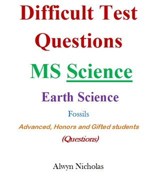 Difficult Test (Questions):MS Earth Science – Fossils (Adv.Hon.Gifted)