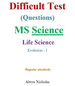 Difficult Test (Questions):MS Life Science-Evolution-1(Regular)