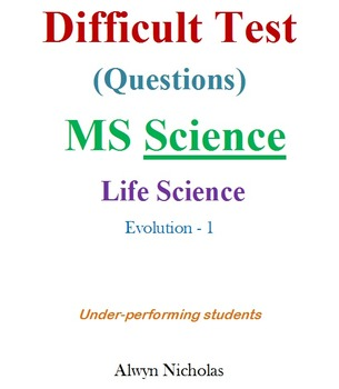 Difficult Test (Questions):MS Life Science–Evolution-1 (Under-performing)