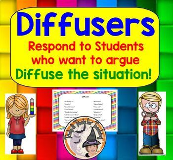 Diffusers Respond to Students who want to Argue Diffuse the Situation Discipline
